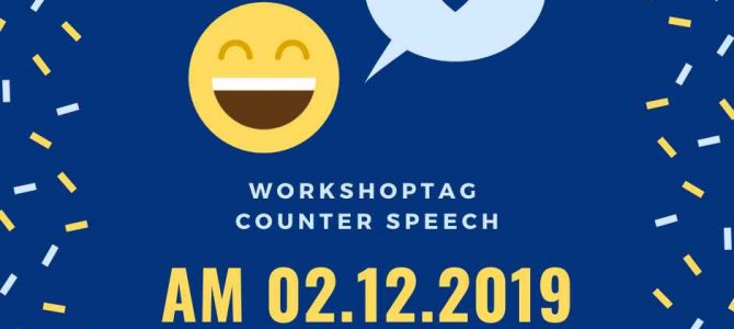 (Deutsch) Workshoptag zum Thema Counter Speech am 02.12.2019